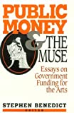 Public Money and the Muse, Stephen Benedict, 0393030156