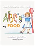 img - for The ABC's of Food : A Study of Food as History, Story, Tradition and Nutrition book / textbook / text book