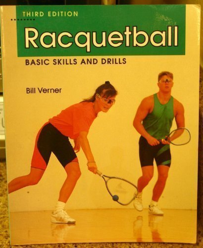 Racquetball: Basic Skills and Drills by Verner (1991-11-12) by McGraw-Hill Humanities/Social Sciences/Languages