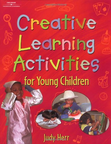 Creative Learning Activities for Young Children (CREATIVE LEARNING ACTITIVIES FOR YOUNG CHILDREN)