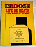 Choose Life or Death : Reams Biological Theory of Ionization, Reams, Carey A. and Dudley, Cliff, 0961934506