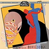 Perfect Movie Songs: Theatre & Film Songs From the 30s & 40s