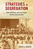 img - for Strategies of Segregation: Race, Residence, and the Struggle for Educational Equality (American Crossroads) book / textbook / text book