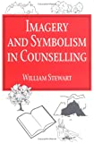 Dictionary of Images and Symbols in Counselling, , 1853023493