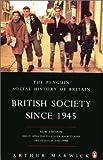 British Society Since 1945 3rd Edition (Penguin Social History of Britain)