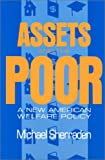 Assets and the Poor : A New American Welfare Policy, Sherraden, Michael, 0873326180