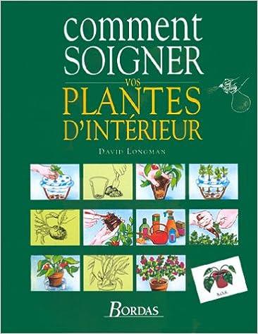 En ligne téléchargement Comment soigner vos plantes d'intérieur pdf