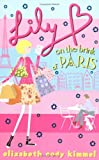 img - for Lily B on the Brink of Paris by Elizabeth Cody Kimmel (3-Aug-2006) Paperback book / textbook / text book