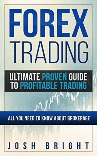 Forex Trading: Ultimate Proven Guide to Profitable Trading: All you need to know about Brokerage