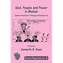 God, People and Power in Malawi: Democratization in Theological Perspective