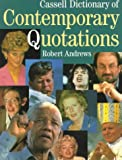 Cassell Dictionary of Contemporary Quotations, Robert Andrews, 030435032X