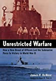 img - for Unrestricted Warfare: How a New Breed of Officers Led the Submarine Force to Victory in World War II by James F. DeRose (2000-10-01) book / textbook / text book