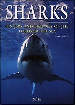 Sharks: History and Biology of the Lords of the Seas