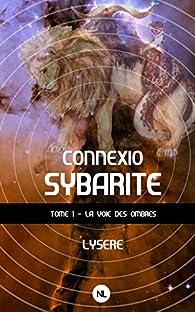 Connexio sybarite, tome 1 : La Voie des ombres par  Lysere
