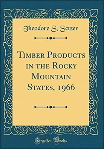 Timber Products In The Rocky Mountain States 1966 Classic Reprint