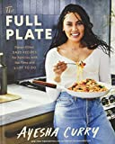 The Full Plate: Flavor-Filled, Easy Recipes for