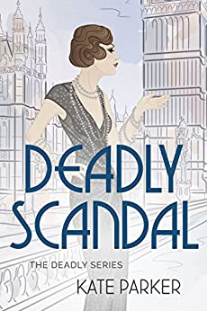 Deadly Scandal (Deadly Series Book 1) by [Parker, Kate]