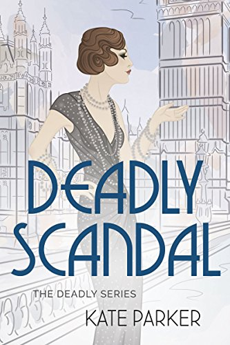 Deadly Scandal (Deadly Series Book 1)