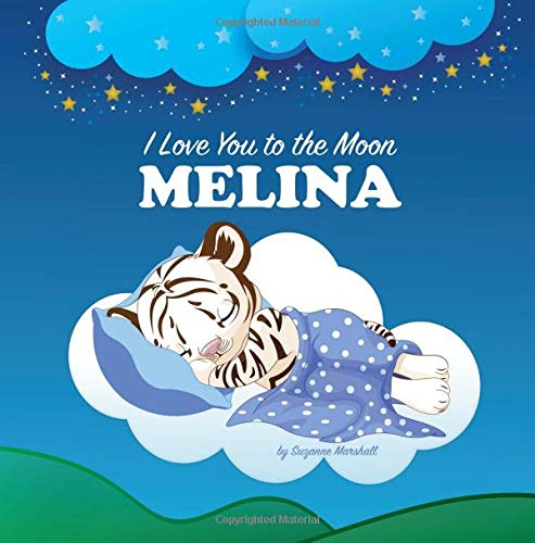I Love You to the Moon, Melina: Personalized Books & Bedtime Stories for Kids (Personalized Book, Bedtime Story, Bedtime Stories for Babies, Bedtime Stories for Toddlers, Sleep Stories for Kids) PDF