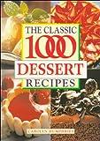 The Classic 1000 Dessert Recipes, Carolyn Humphries, 0572025424