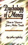 Psychology of Money : How to Discover Your Midas Touch, Teplitsky, Ilya Julius, 0975909908