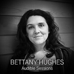 Bettany Hughes Speech