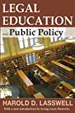 Legal Education and Public Policy, Lasswell, Harold D., 1412842875