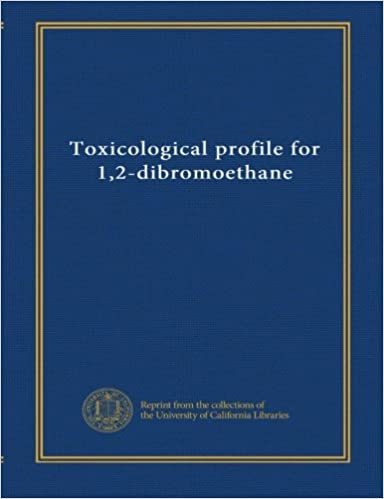 Toxicological Profile For 1 2 Dibromoethane Unknown Books
