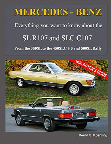 - MERCEDES-BENZ, The modern SL cars, The R107 and C107: From the 350SL/SLC to the 560SL and 500 Rally (Volume 1)