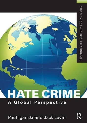 Hate Crime: A Global Perspective (Framing 21st Century Social Issues)