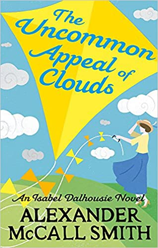 The Uncommon Appeal of Clouds (Isabel Dalhousie, Book 9)