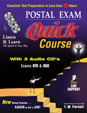 Postal Exam 460 Quick Course with 3 Audio CD's: Complete Test Preparation in Less than 12 Hours