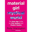 Material Girl, Mystical World: The Now-Age Guide for Chic Seekers and Modern Mystics