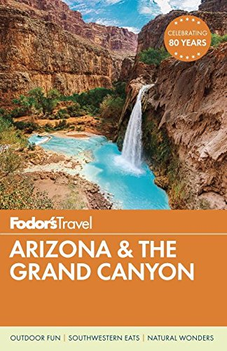 Fodor's Arizona & the Grand Canyon (Full-color Travel Guide)