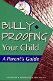 Bully-Proofing Your Child, Carla Garrity and Mitchell Baris, 157035247X
