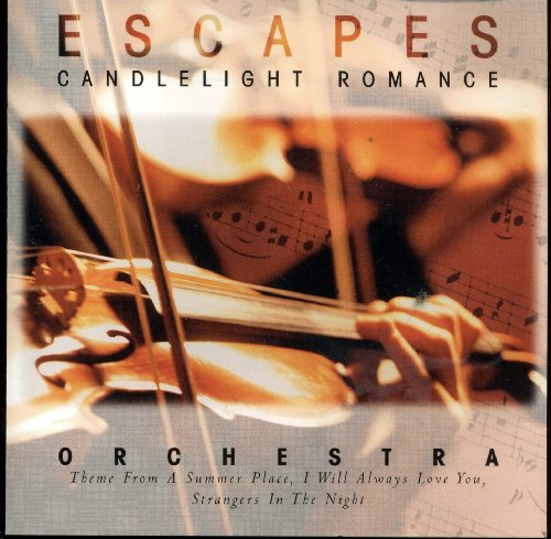 Escape Candlelight Romance - Orchestra Theme From a Summer Place, I Will Always Love You, Strangers in the Night, Unchained Melody and Others