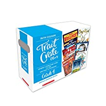 Traits Crate Plus, Digital Enhanced Edition Grade 4: Teaching Informational, Narrative, and Opinion Writing With Mentor Texts: Where Literature Lives in the Writing Classroom