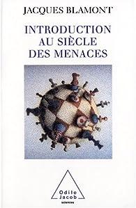 Introduction au siècle des menaces par Jacques Blamont