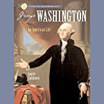 Sterling Biographies: : George Washington: An American Life | Laurie Calkhoven