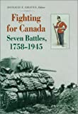 Fighting for Canada, Donald E. Graves and Ian M. McCulloch, 189694115X
