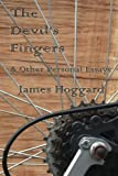 The Devil's Fingers and Other Personal Essays, James Hoggard, 1609402901