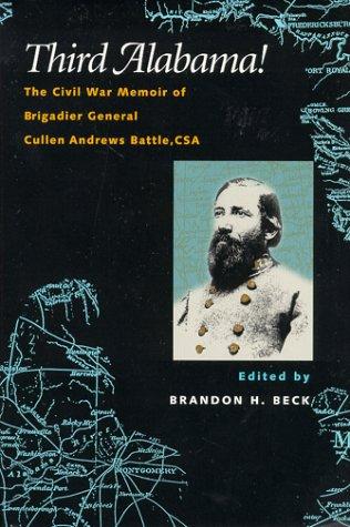 Third Alabama!: The Civil War Memoir of Brigadier General Cullen Andrews Battle, CSA pdf