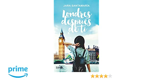 Londres después de ti (Spanish Edition): Jara Santamaria, Plataforma: 9788416620692: Amazon.com: Books