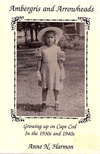 Ambergris & Arrowheads: Growing Up on Cape Cod in the 1930's & 1940's by Anne N. Harmon - Mall Cod Cape Shopping