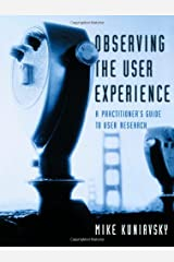 Observing the User Experience: A Practitioner's Guide to User Research Paperback