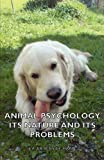 Animal Psychology - Its Nature and Its P, J. A Bierens De Haan, 1406795666