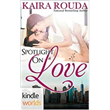 The Remingtons: Spotlight on Love (Kindle Worlds Novella)