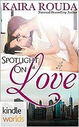 The Remingtons: Spotlight on Love (Kindle Worlds Novella)