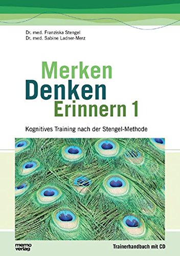 Merken - Denken - Erinnern: Kognitives Training nach der Stengel-Methode