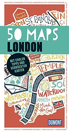 50 Maps London (DuMont Reiseführer): Mit coolen Tipps und verrückten Karten (DuMont 50 Maps)